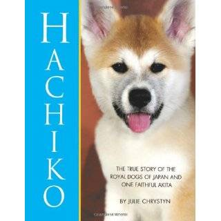 Hachiko: The True Story of The Royal Dogs of Japan …