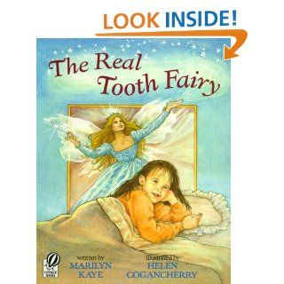 The Real Tooth Fairy: Marilyn Kaye, Helen Cogancherry: 9780152001209