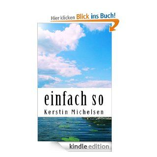 einfach so eBook: Kerstin Michelsen: Kindle Shop