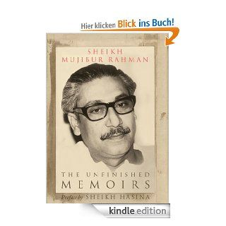 Sheikh Mujibur Rahman: The Unfinished Memoirs eBook: Sheikh Mujibur