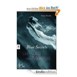 Blue Secrets   Der Kuss des Meeres: Band 1 eBook: Anna Banks, Michaela