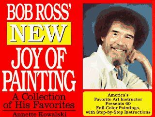 Bob Ross New Joy of Painting: A Collection of His Recent Favourites