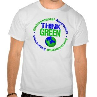 Environment THINK GREEN Save Our Planet T Shirts