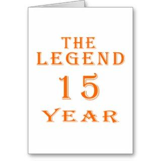 The Legend 15 Year Greeting Card