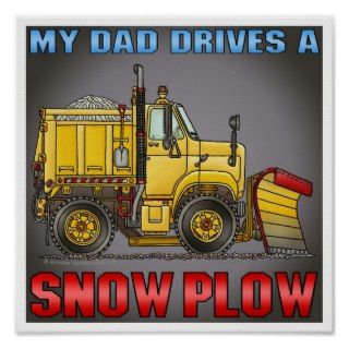 My Dad Drives A Snow Plow Truck Poster Print