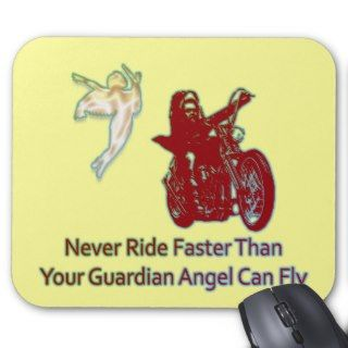 NEVER RIDE FASTER THAN YOUR GUARDIAN ANGEL CAN FLY MOUSE MAT