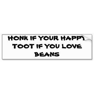 Toot if you love beans bumper stickers