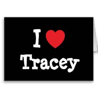 love Tracey heart T Shirt Cards