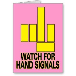 Watch For Hand Signals Greeting Cards