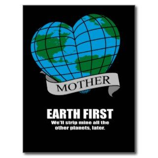 EARTH FIRST   WELL STRIP MINE THE OTHER PLANETS L POSTCARDS