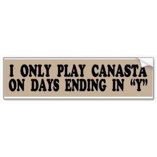 Only Play Canasta On Days Ending in Y Sticker Bumper Stickers