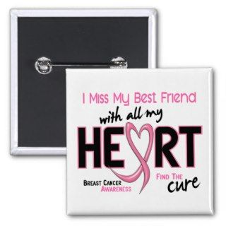 Breast Cancer I Miss My Best Friend Buttons
