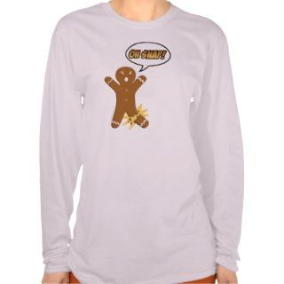 Oh Snap! Funny Gingerbread Man T shirt