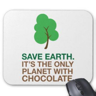 Earth, The Only Planet With Chocolate Mousepad