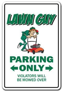 Lawn Guy Sign Parking Mower Parts Grass Seed SOD Gift Landscaper Landscaping