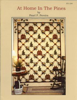 'At Home in The Pines' Quilt Pattern w Applique Pearl Pereira