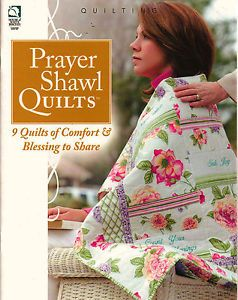 9 Prayer Shawl Quilts Gifts of Comfort Blessings Quilting Pattern Book New