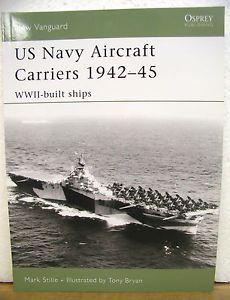 U s Navy Aircraft Carriers 1942 1945 World War Two Built Ships Mark Stille 2007 1846030374