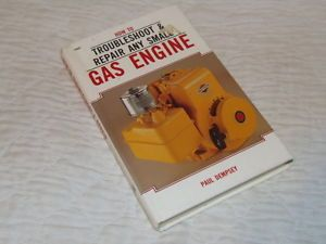 1985 How to Troubleshoot Repair Any Small Gas Engine Book Paul Dempsey
