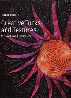 Creative Tucks Textures Quilt Design Rayment New Book