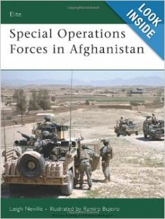 Special Operations Forces in Afghanistan: Afganistan 2001 2007 (Elite): Leigh Neville, Ramiro Bujeiro: 9781846033100: Books