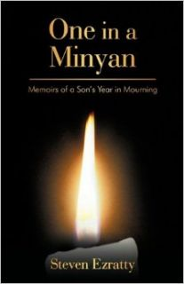 One in a Minyan: Memoirs of a Son's Year in Mourning: Ezratty Steven Ezratty: 9781440184604: Books