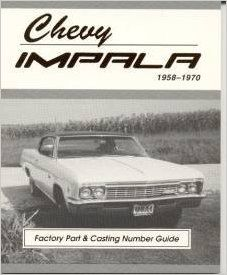 Chevy Impala Factory Part and Casting Number Guide 1958 70 (MSA 1): Mark S Allen: 9780971245877: Books