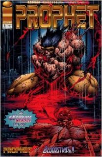 Prophet : War Games : Part 2 : Prophet Vs. Bloodstrike : Volume 1 Number 8: Bob Napton, Stephen Platt, Marlo Alquiza, Byron Talman: Books