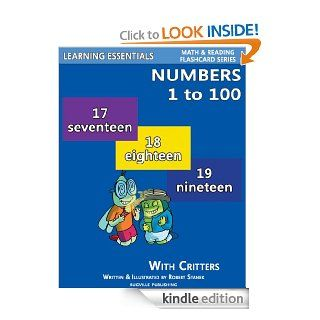 Numbers to 100: Number Flash Cards with Critters (Learning Essentials Math & Reading Flashcard Series) eBook: William Robert Stanek: Kindle Store