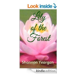 Lily of the Forest eBook: Shannon Yeargan: Kindle Store
