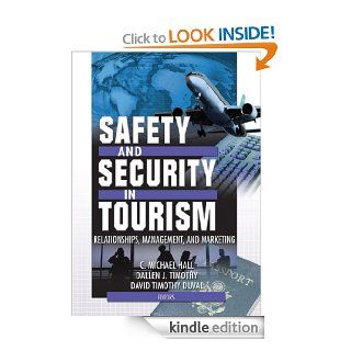 Safety and Security in Tourism: Relationships, Management, and Marketing (Journal of Travel & Tourism Marketing Monographic Separates) eBook: C Michael Hall, Dallen J. Timothy, David Timothy Duval: Kindle Store