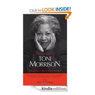 The Aesthetics of Toni Morrison: Speaking the Unspeakable eBook: Marc C. Conner: Kindle Store