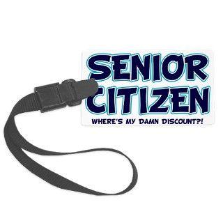 senior citizen damn discount lig Luggage Tag by Admin_CP48169442