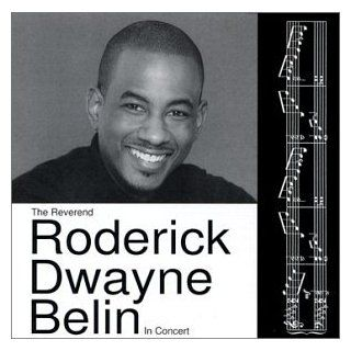 The Rev. Roderick Dwayne Belin in Concert: Music