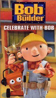 Bob the Builder   Celebrate with Bob [VHS] Rob Rackstraw, Kate Harbour, Neil Morrissey, Rupert Degas, Lorelei King, David Menkin, Vincent Marzello, Emma Tate, Lachele Carl, Alan Marriott, Marc Silk, Greg Proops, Liz Whitaker, Adam Taylor, Robert Francis,