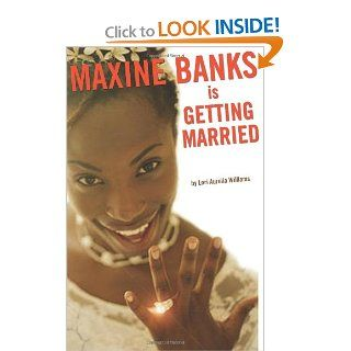 Maxine Banks is Getting Married: Lori Aurelia Williams: 9781596435131: Books