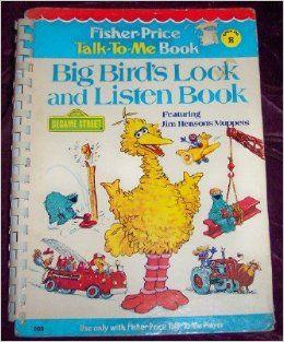 Big Bird's Look and Listen Book, Book Number 8 (Fisher Price Talk To Me Books, 8) Sharon Lerner, Christopher  sound director Cerf, Terry  art director Flanagan, Joseph Mathieu Books