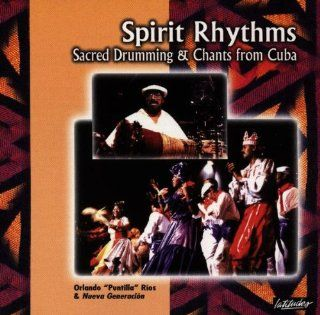 Spirit Rhythms: Sacred Drumming & Chants from Cuba: Music