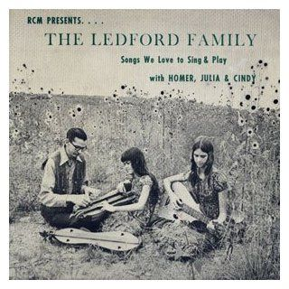 The Ledford Family   Songs We Love to Sing and Play: Music
