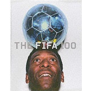 100 Years of Football: The FIFA Centennial Book: Pierre Lanfanchi, Christiane Eisenberg, Tony Mason, Alfred Wahl: 9780297843863: Books