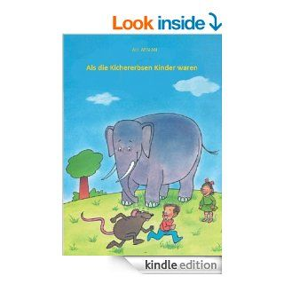 Als die Kichererbsen Kinder waren (German Edition) eBook: Ali Arslan: Kindle Store