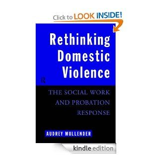 Rethinking Domestic Violence: The Social Work and Probation Response eBook: Audrey Mullender: Kindle Store