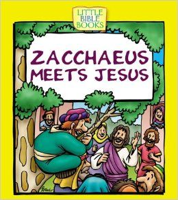 Zacchaeus Meets Jesus (Little Bible Books): Ellen Caughey: 9781577486831: Books