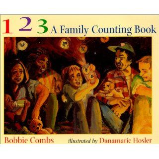123 A Family Counting Book: Bobbie Combs: 9780967446806: Books