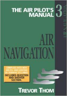 Air Navigation Air Pilot's Manual (Air Pilot's Manual Series) Trevor Thom 9781840371406 Books