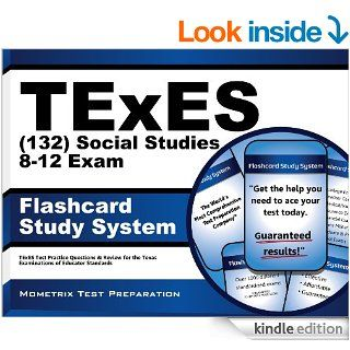 TExES (132) Social Studies 8 12 Exam Flashcard Study System: TExES Test Practice Questions & Review for the Texas Examinations of Educator Standards eBook: TExES Exam Secrets Test Prep Team: Kindle Store