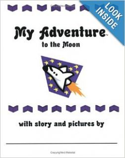 My Adventure to the Moon (My Adventure Series): Jennifer Anna: 9781883573737: Books