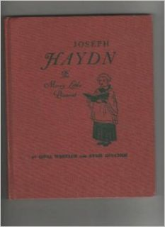 Joseph Haydn: The Merry Little Peasant (Great Musicians Series): Opal Wheeler, Sybil Deucher, Mary Greenwalt: Books