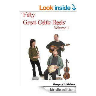 Fifty Great Celtic Reels Vol. 1 eBook Gregory Mahan Kindle Store