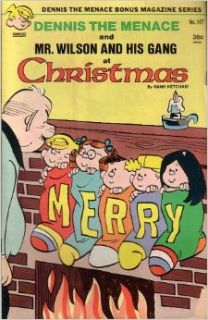Dennis the Menace Bonus Magazine Series   Dennis the Menace and Mr. Wilson and His Gang At Christmas, #147 HANK KETCHAM Books